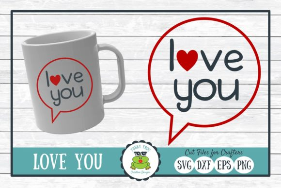 Love You Graphic Crafts By funkyfrogcreativedesigns