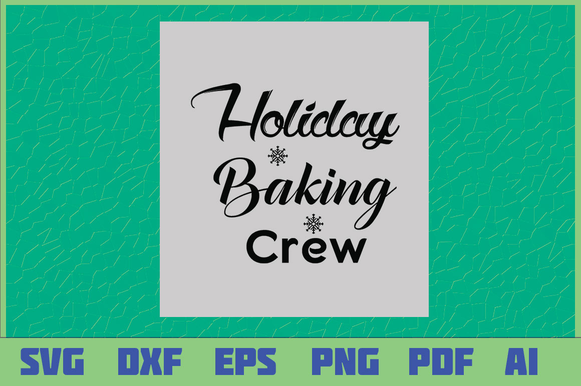 Download Free Holiday Baking Crew Graphic By Sajidmajid441 Creative Fabrica for Cricut Explore, Silhouette and other cutting machines.