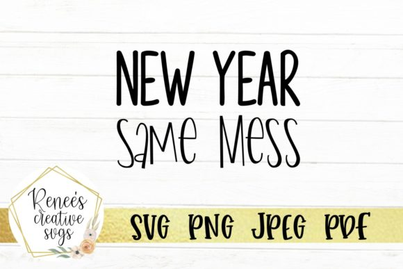 Print on Demand: New Year Same Mess Graphic Crafts By ReneesCreativeSVGs