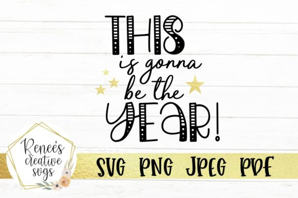 Print on Demand: This is Gonna Be the Year Graphic Crafts By ReneesCreativeSVGs