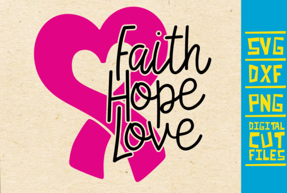 Download Free Faith Hope Love Svg Breast Cancer Svg Graphic By for Cricut Explore, Silhouette and other cutting machines.