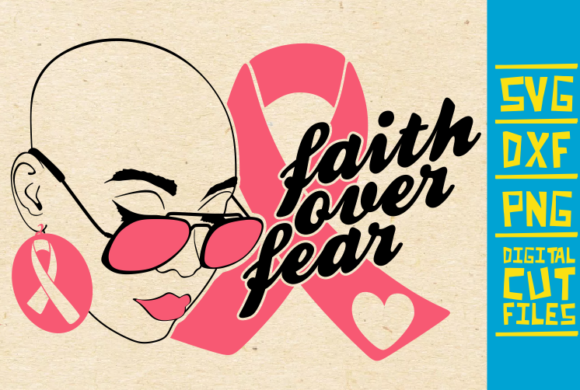 Download Free Faith Over Fear Svg Breast Cancer Girl Graphic By for Cricut Explore, Silhouette and other cutting machines.