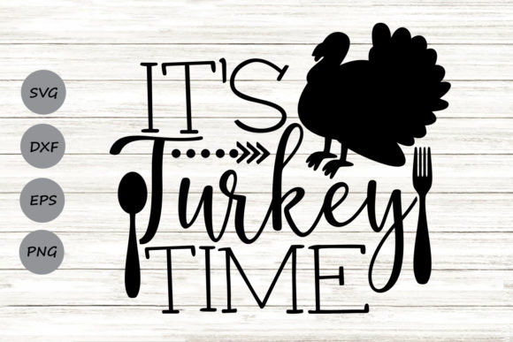 Download Free It S Turkey Time Svg Graphic By Cosmosfineart Creative Fabrica for Cricut Explore, Silhouette and other cutting machines.