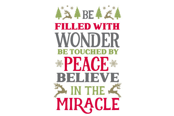 Be Filled with Wonder, Be Touched by Peace. Believe in the Miracle Christmas Craft Cut File By Creative Fabrica Crafts