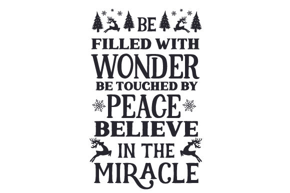 Be Filled with Wonder, Be Touched by Peace. Believe in the Miracle Christmas Craft Cut File By Creative Fabrica Crafts - Image 2