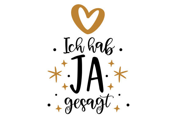 Download Free Ich Hab Ja Gesagt Svg Cut File By Creative Fabrica Crafts for Cricut Explore, Silhouette and other cutting machines.