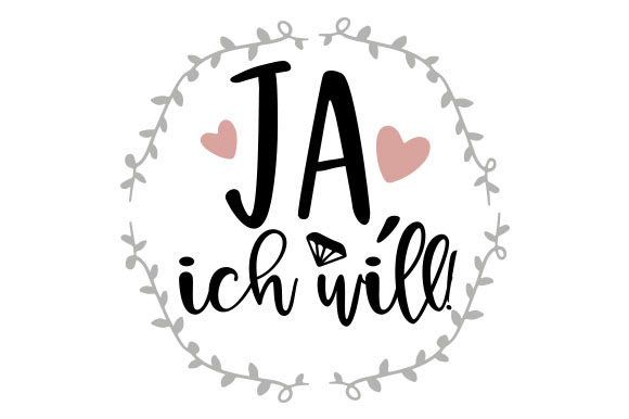 Download Free Ja Ich Will Svg Cut File By Creative Fabrica Crafts Creative for Cricut Explore, Silhouette and other cutting machines.