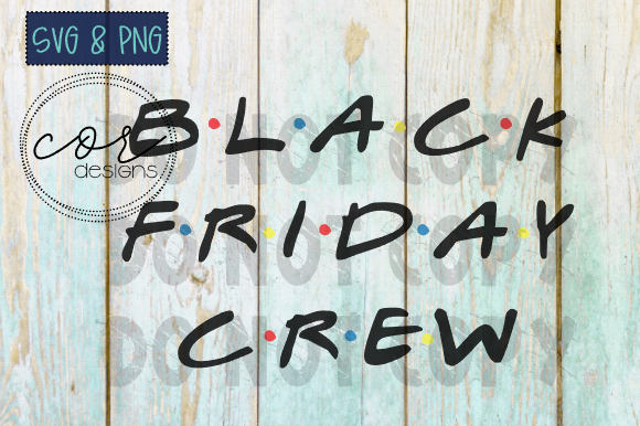 Download Free Black Friday Crew Friends Svg Png Graphic By Designscor for Cricut Explore, Silhouette and other cutting machines.