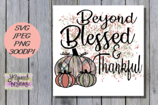 Beyond Blessed Graphic By jk2quareddesigns