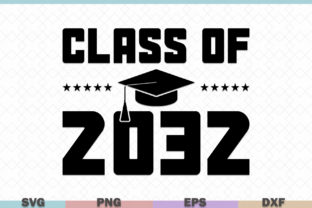 Download Free Class Of 2032 Education Graphic By Graphicza Creative Fabrica for Cricut Explore, Silhouette and other cutting machines.