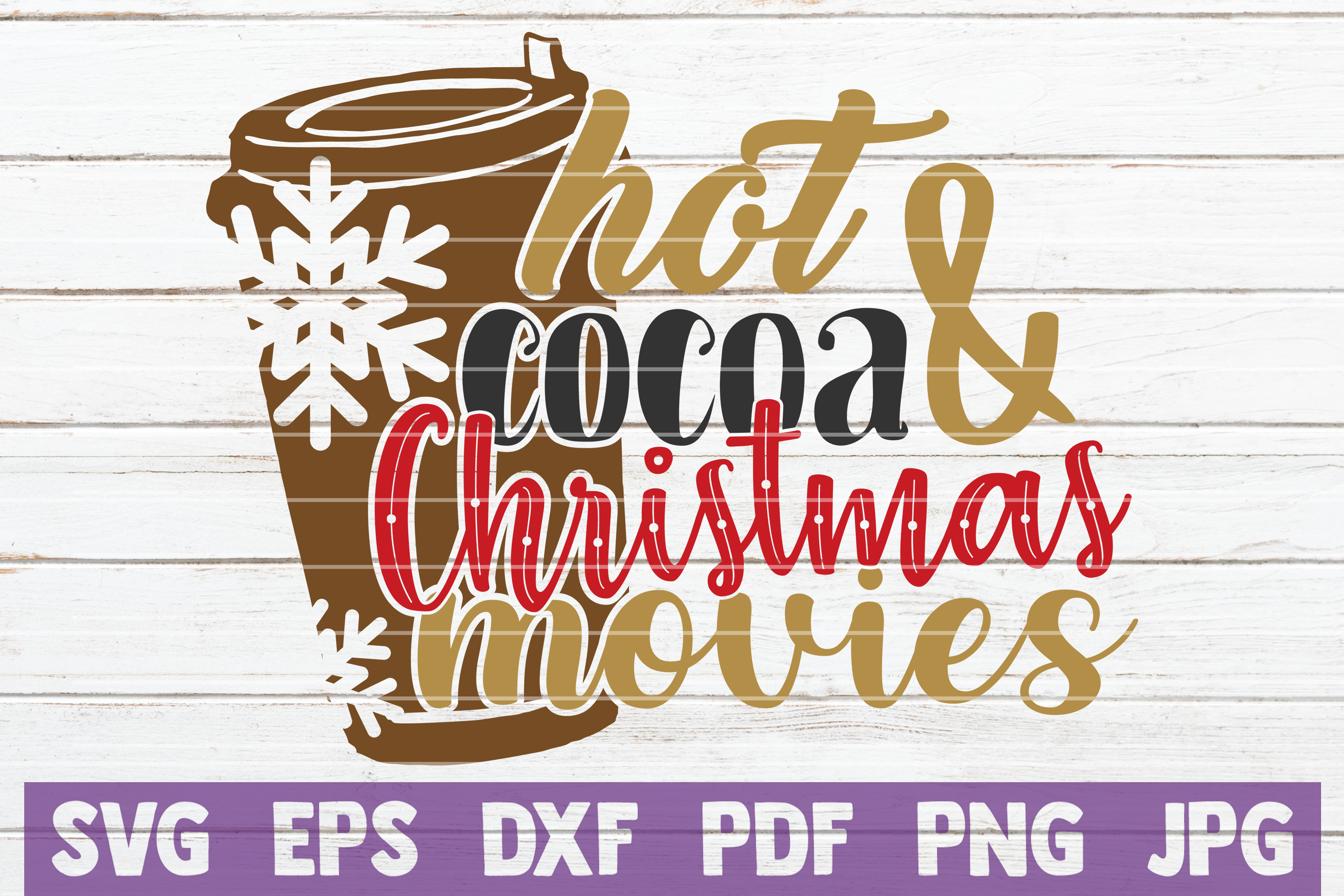 Download Free Hot Cocoa And Christmas Movies Graphic By Mintymarshmallows for Cricut Explore, Silhouette and other cutting machines.