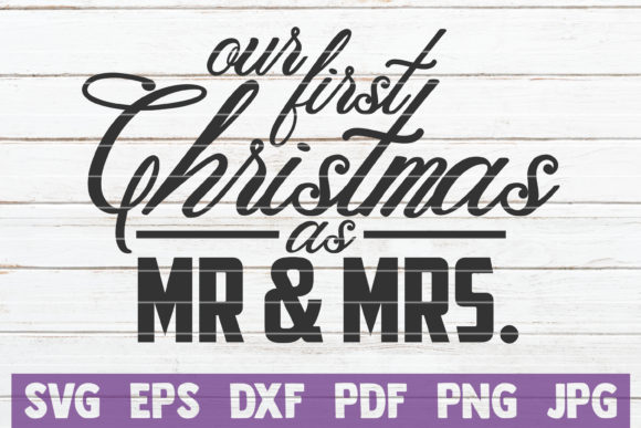 Download Free Our First Christmas As Mr And Mrs Graphic By Mintymarshmallows for Cricut Explore, Silhouette and other cutting machines.