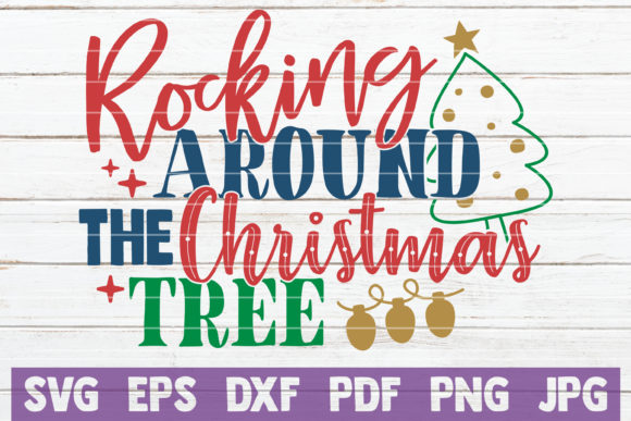 Download Free Rocking Around The Christmas Tree Graphic By Mintymarshmallows for Cricut Explore, Silhouette and other cutting machines.