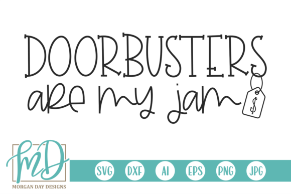 Doorbusters Are My Jam Graphic Crafts By Morgan Day Designs