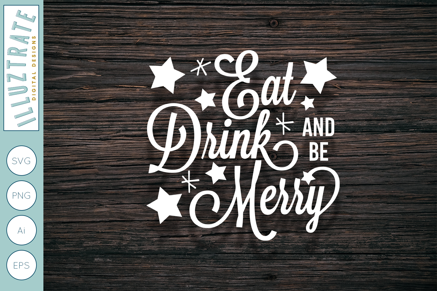 Download Free Eat Drink And Be Merry Graphic By Illuztrate Creative Fabrica for Cricut Explore, Silhouette and other cutting machines.