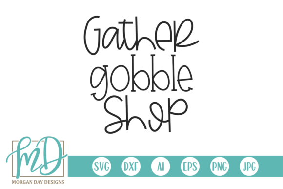 Gather Gobble Shop Graphic Crafts By Morgan Day Designs