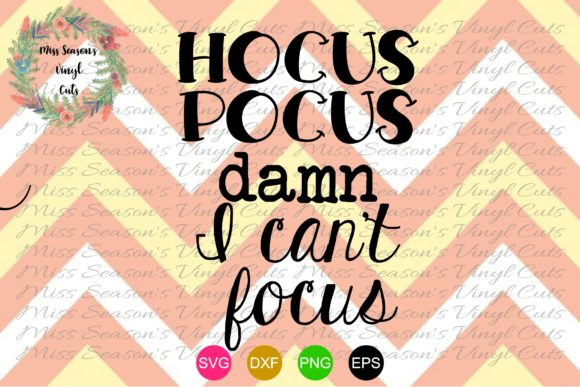 Download Free Hocus Pocus Damn I Can T Focus Graphic By Missseasonsvinylcuts for Cricut Explore, Silhouette and other cutting machines.