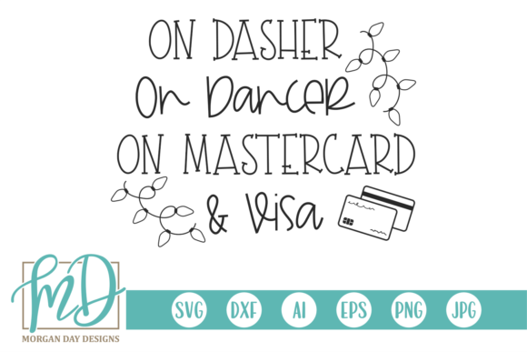 On Dasher on Dancer on MasterCard & Visa Graphic Crafts By Morgan Day Designs
