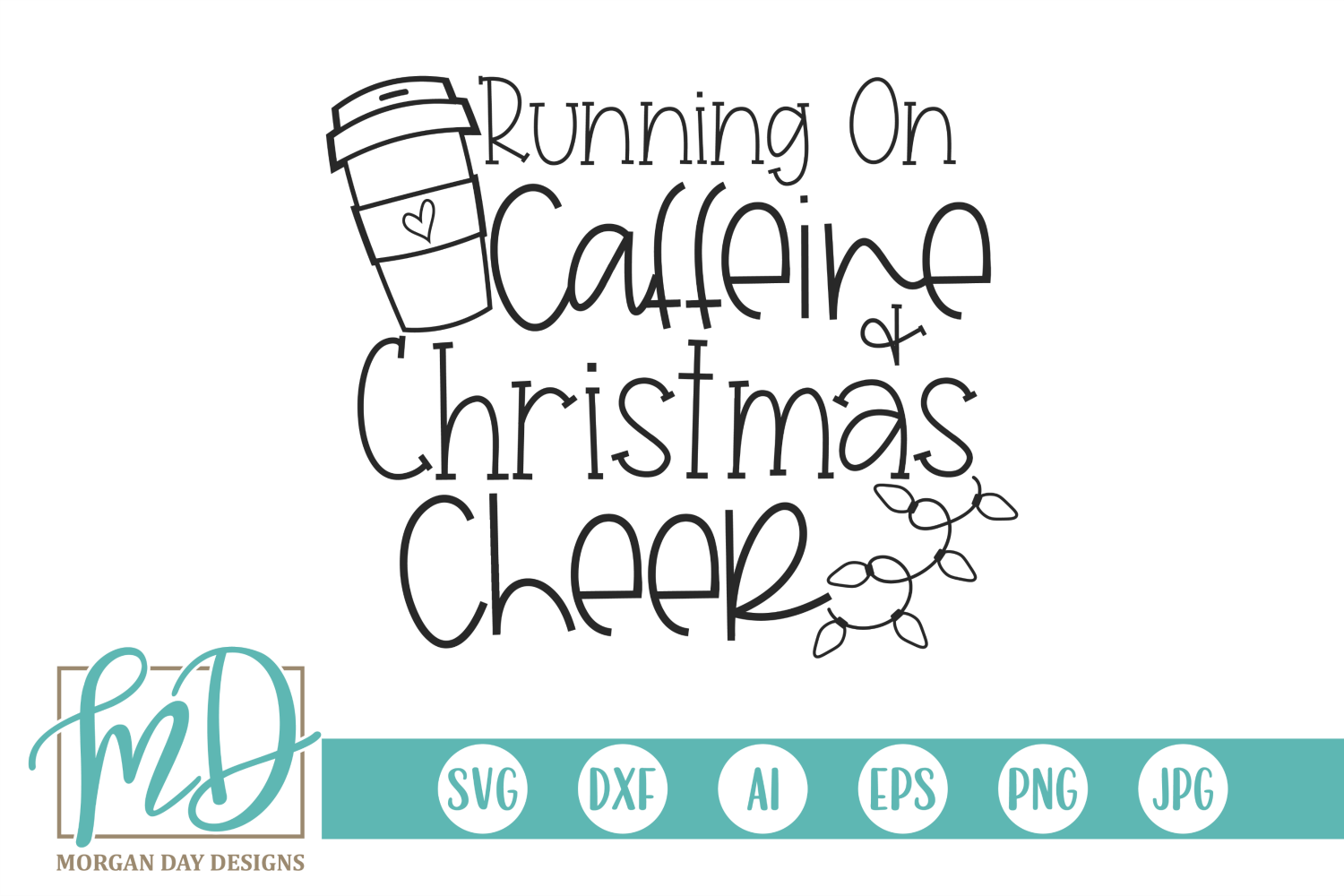 Download Free Running On Caffeine And Christmas Cheer Graphic By Morgan Day for Cricut Explore, Silhouette and other cutting machines.