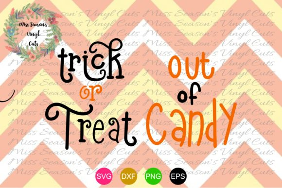 Download Free Trick Or Treat Out Of Candy Svg Graphic By for Cricut Explore, Silhouette and other cutting machines.