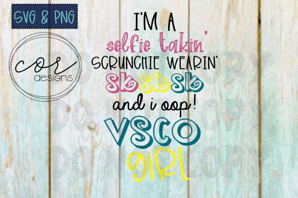 Download Free Vsco Girl Quote Svg Png File Graphic By Designscor Creative for Cricut Explore, Silhouette and other cutting machines.