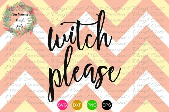 Print on Demand: Witch Please Hallowee Graphic Crafts By MissSeasonsVinylCuts - Image 1