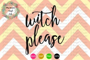 Download Free Witch Please Hallowee Graphic By Missseasonsvinylcuts Creative for Cricut Explore, Silhouette and other cutting machines.