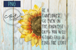 Be a Sunflower - PNG Graphic By designscor