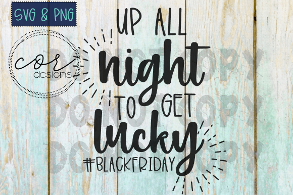 Print on Demand: Up All Night to Get Lucky SVG & PNG Graphic Crafts By designscor