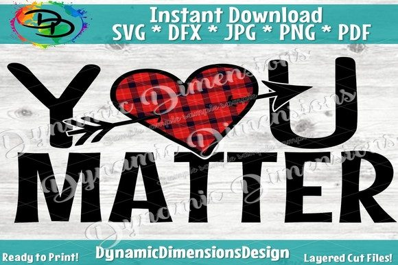 Download Free You Matter Svg Graphic By Dynamicdimensions Creative Fabrica for Cricut Explore, Silhouette and other cutting machines.