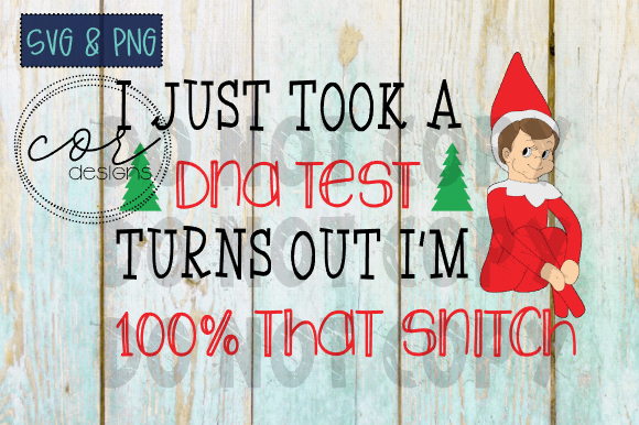 Elf 100% That Snitch - SVG & PNG File Graphic By designscor