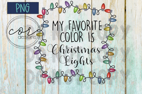Download Free My Favorite Color Is Christmas Lights Graphic By Designscor for Cricut Explore, Silhouette and other cutting machines.