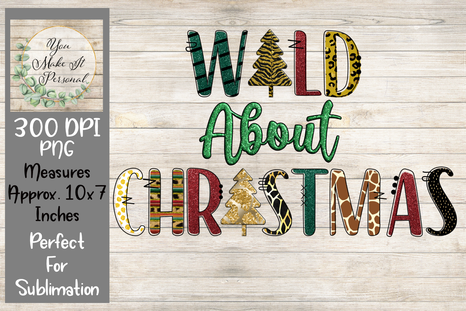 Download Free Wild About Christmas Graphic By You Make It Personal Creative for Cricut Explore, Silhouette and other cutting machines.