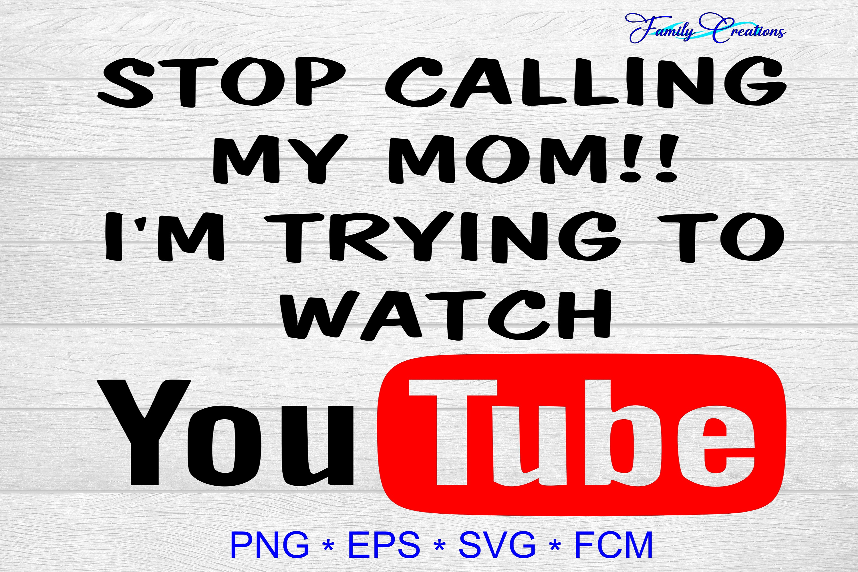 Download Free Stop Calling My Mom I Watching Youtube Graphic By Family for Cricut Explore, Silhouette and other cutting machines.