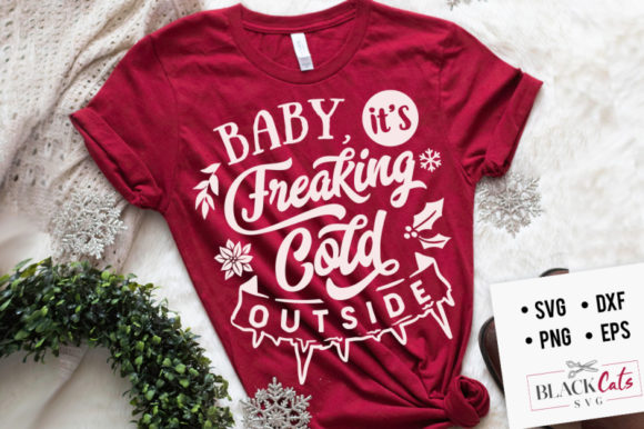 Baby It's Freaking Cold Outside Svg Graphic By BlackCatsMedia