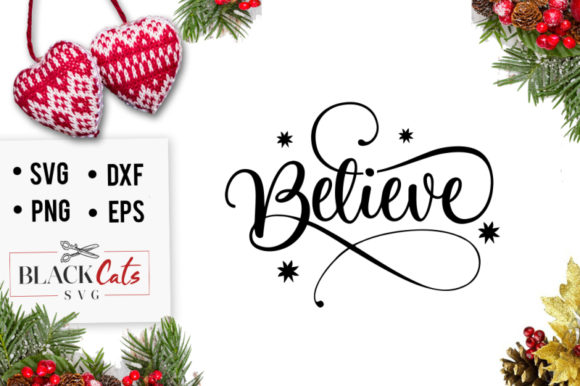 Believe SVG Graphic Crafts By BlackCatsMedia