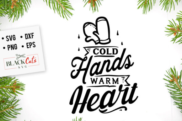 Download Free Cold Hands Warm Heart Svg Graphic By Blackcatsmedia Creative for Cricut Explore, Silhouette and other cutting machines.