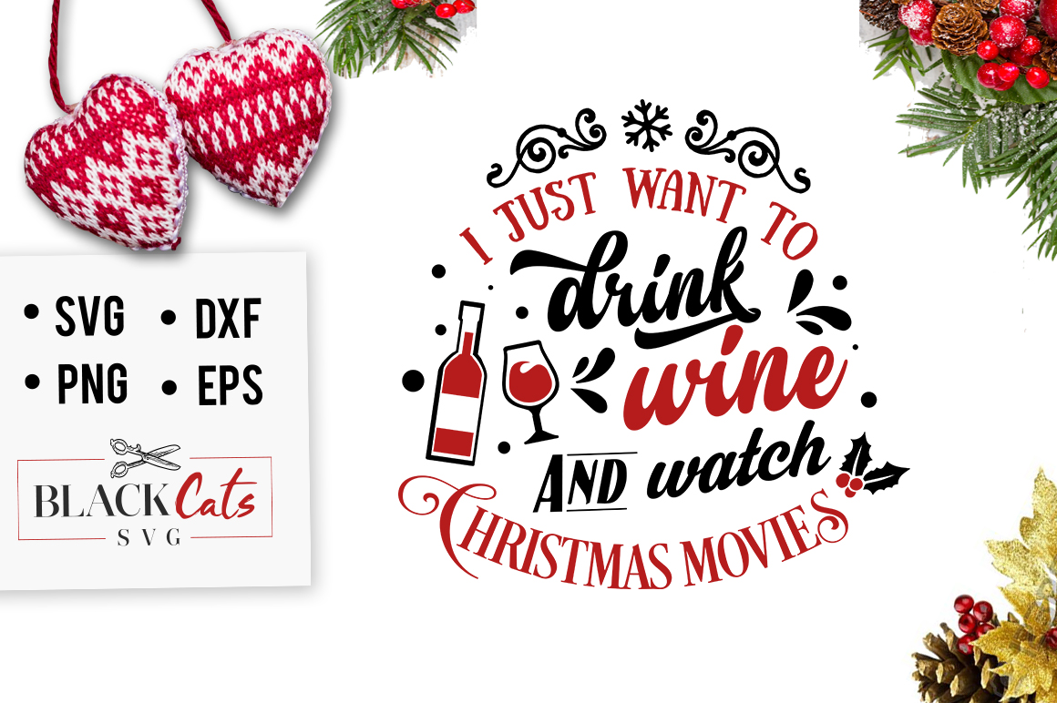 Download Free I Just Want To Drink Wine Svg Graphic By Blackcatsmedia for Cricut Explore, Silhouette and other cutting machines.