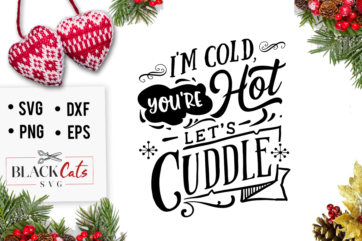 Download Free I M Cold You Re Hot Let S Cuddle Svg Graphic By Blackcatsmedia for Cricut Explore, Silhouette and other cutting machines.