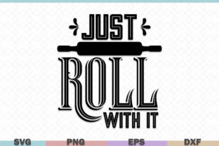 Just Roll With It Kitchen Graphic By Graphicza Creative Fabrica