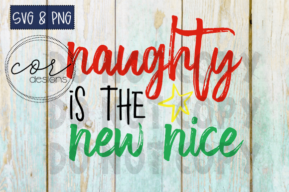 Print on Demand: Naughty is the New Nice Graphic Crafts By designscor