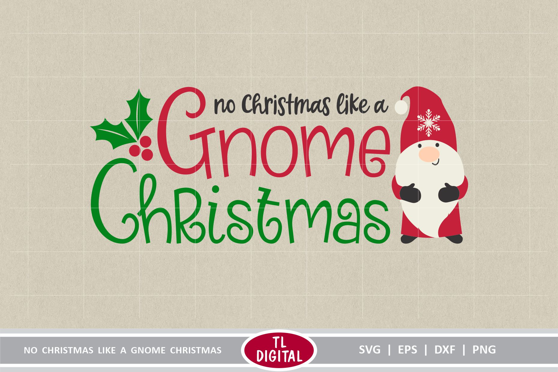 Download Free No Christmas Like A Gnome Christmas Graphic By Tl Digital Creative Fabrica for Cricut Explore, Silhouette and other cutting machines.