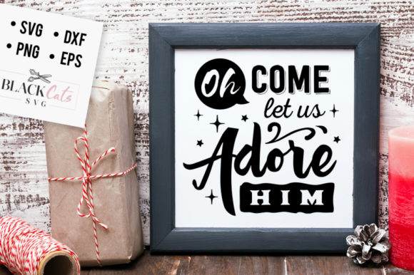Oh Come Let Us Adore Him Svg Graphic By Blackcatsmedia Creative Fabrica