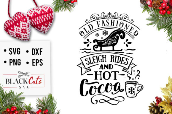 Download Free Old Fashioned Sleigh Rides Svg Graphic By Blackcatsmedia for Cricut Explore, Silhouette and other cutting machines.