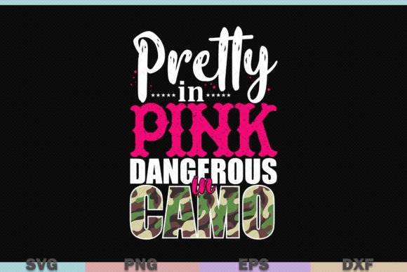 Download Free Pretty In Pink Dangerous In Camo Graphic By Graphicza Creative for Cricut Explore, Silhouette and other cutting machines.