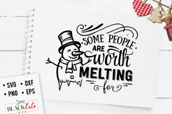Some People Are Worth Melting for SVG Graphic Crafts By BlackCatsMedia