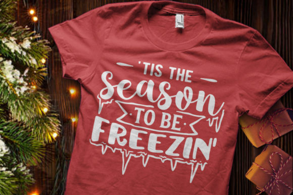 Tis the Season to Be Freezin SVG Graphic Crafts By BlackCatsMedia