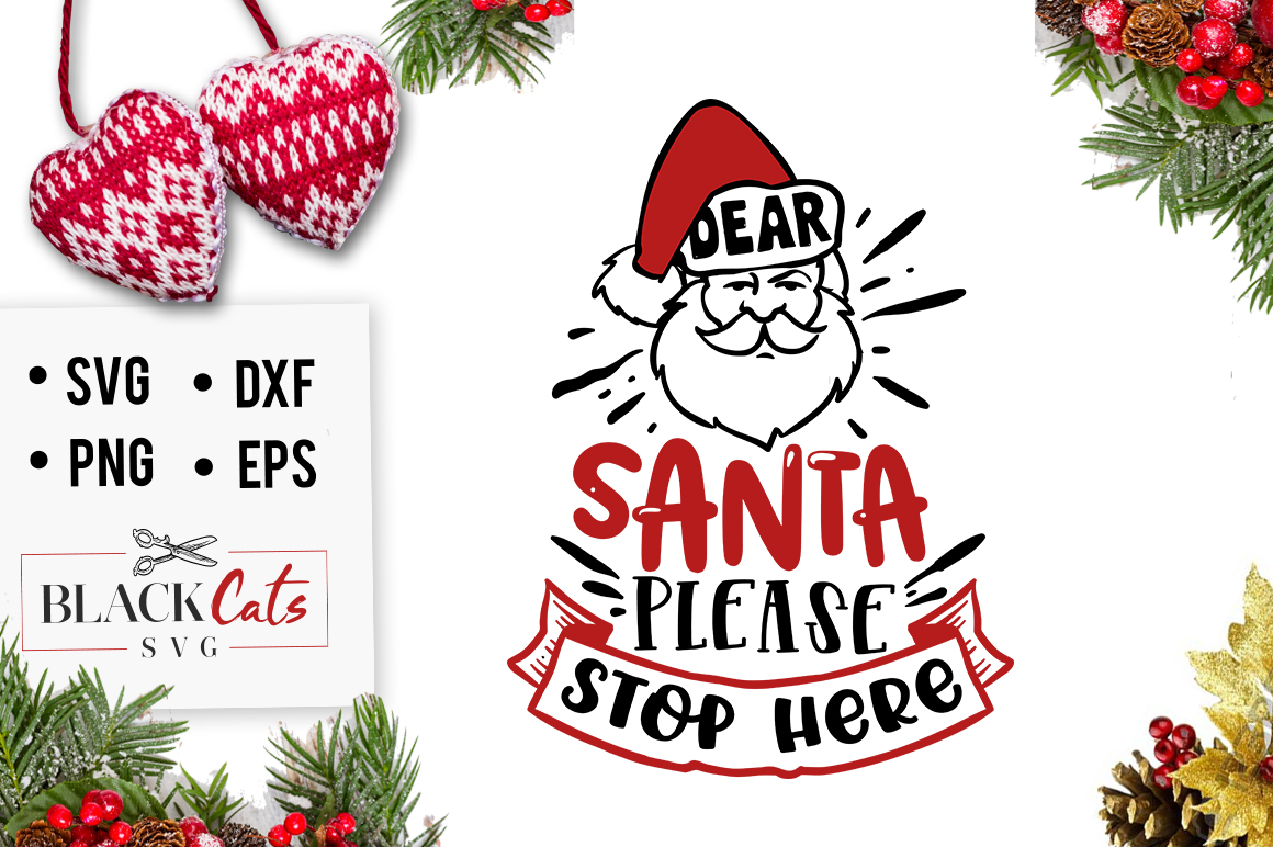Download Free Dear Santa Please Stop Here Svg Graphic By Blackcatsmedia for Cricut Explore, Silhouette and other cutting machines.
