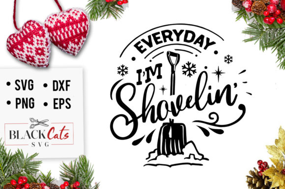 Everyday I'm Shovelin SVG Graphic Crafts By BlackCatsMedia
