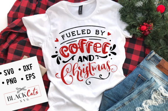 Fueled by Coffee and Christmas SVG Graphic By BlackCatsMedia
